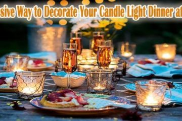 E:\Jay\Guest Post\SFAM\Pending Post\candle ligt dinner\Impressive way to decorate your candle light dinner at home3.jpg