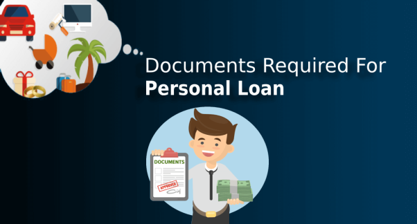 All You Need To Know About Documents Required For Taking Personal Loan